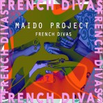 French Divas | Maido Project